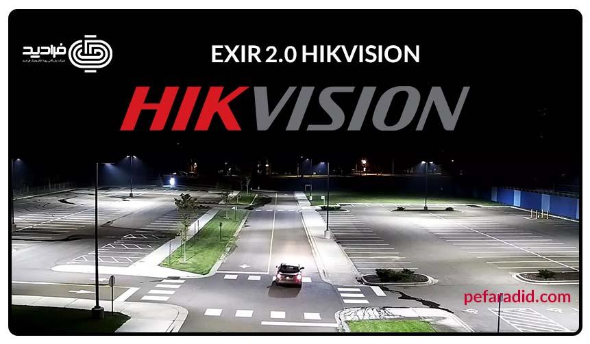 دوربین مداربسته هایک ویژن دید در شب EXIR